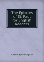The Epistles of St. Paul for English Readers