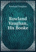 Rowland Vaughan, His Booke