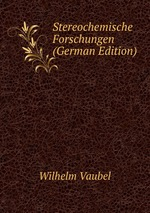 Stereochemische Forschungen (German Edition)