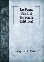 Le Faux Savant (French Edition)