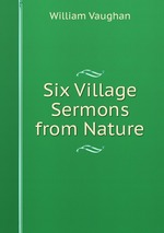 Six Village Sermons from Nature