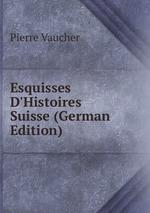Esquisses D`Histoires Suisse (German Edition)