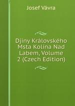 Djiny Krlovskho Msta Kolna Nad Labem, Volume 2 (Czech Edition)