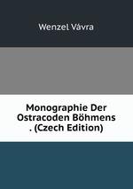 Monographie Der Ostracoden Bhmens . (Czech Edition)