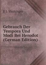 Gebrauch Der Tempora Und Modi Bei Herodot (German Edition)