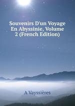 Souvenirs D`un Voyage En Abyssinie, Volume 2 (French Edition)