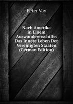 Nach Amerika in Einem Auswandererschiffe: Das Innere Leben Der Vereinigten Staaten (German Edition)