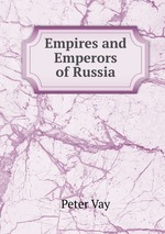 Empires and Emperors of Russia