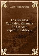 Los Pecados Capitales: Zarzuela En Un Acto (Spanish Edition)