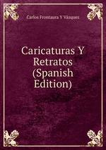 Caricaturas Y Retratos (Spanish Edition)