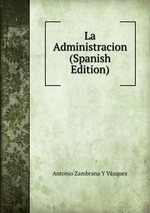 La Administracion (Spanish Edition)