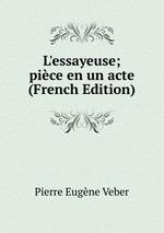 L`essayeuse; pice en un acte (French Edition)