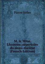 M. & Mme. Lhomme: rpertoire du demi-thtre (French Edition)