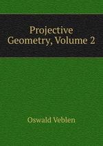 Projective Geometry, Volume 2