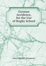 German Accidence, for the Use of Rugby School