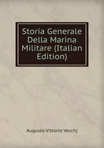 Storia Generale Della Marina Militare (Italian Edition)