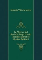La Marina Nel Periodo Preparatorio Del Risorgimento (Italian Edition)