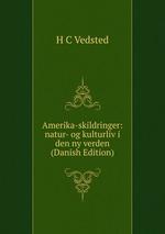 Amerika-skildringer: natur- og kulturliv i den ny verden (Danish Edition)