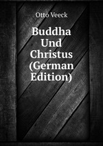 Buddha Und Christus (German Edition)