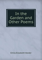 In the Garden and Other Poems