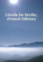 L`toile De Sville; (French Edition)