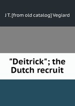 """Deitrick""; the Dutch recruit"