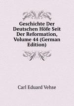 Geschichte Der Deutschen Hfe Seit Der Reformation, Volume 44 (German Edition)
