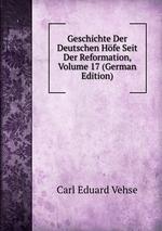 Geschichte Der Deutschen Hfe Seit Der Reformation, Volume 17 (German Edition)