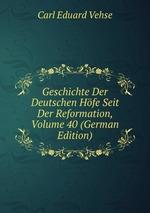 Geschichte Der Deutschen Hfe Seit Der Reformation, Volume 40 (German Edition)