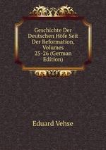 Geschichte Der Deutschen Hfe Seit Der Reformation, Volumes 25-26 (German Edition)