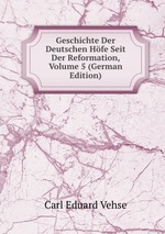 Geschichte Der Deutschen Hfe Seit Der Reformation, Volume 5 (German Edition)