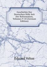 Geschichte Der Deutschen Hfe Seit Der Reformation, Volumes 9-10 (German Edition)