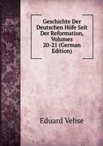 Geschichte Der Deutschen Hfe Seit Der Reformation, Volumes 20-21 (German Edition)