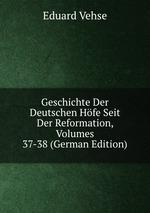 Geschichte Der Deutschen Hfe Seit Der Reformation, Volumes 37-38 (German Edition)