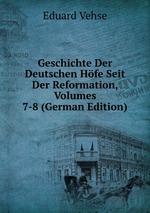 Geschichte Der Deutschen Hfe Seit Der Reformation, Volumes 7-8 (German Edition)