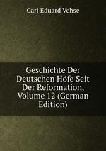 Geschichte Der Deutschen Hfe Seit Der Reformation, Volume 12 (German Edition)