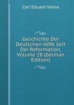 Geschichte Der Deutschen Hfe Seit Der Reformation, Volume 28 (German Edition)
