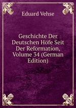 Geschichte Der Deutschen Hfe Seit Der Reformation, Volume 34 (German Edition)