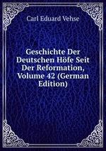 Geschichte Der Deutschen Hfe Seit Der Reformation, Volume 42 (German Edition)