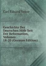 Geschichte Der Deutschen Hfe Seit Der Reformation, Volumes 18-20 (German Edition)