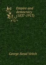 Empire and democracy. (1837-1913)