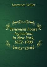 Tenement house legislation in New York, 1852-1900