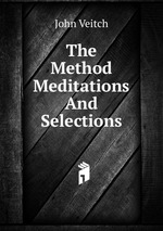 The Method Meditations And Selections