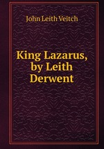 King Lazarus, by Leith Derwent