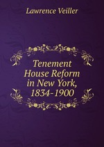 Tenement House Reform in New York, 1834-1900