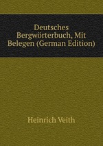 Deutsches Bergwrterbuch, Mit Belegen (German Edition)