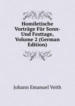 Homiletische Vortrge Fr Sonn- Und Festtage, Volume 2 (German Edition)