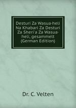 Desturi Za Wasua·heli Na Khabari Za Desturi Za Sheri`a Za Wasua·heli, gesammelt (German Edition)