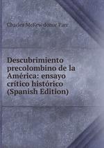 Descubrimiento precolombino de la Amrica: ensayo crtico histrico (Spanish Edition)