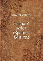 Tacna Y Arica (Spanish Edition)